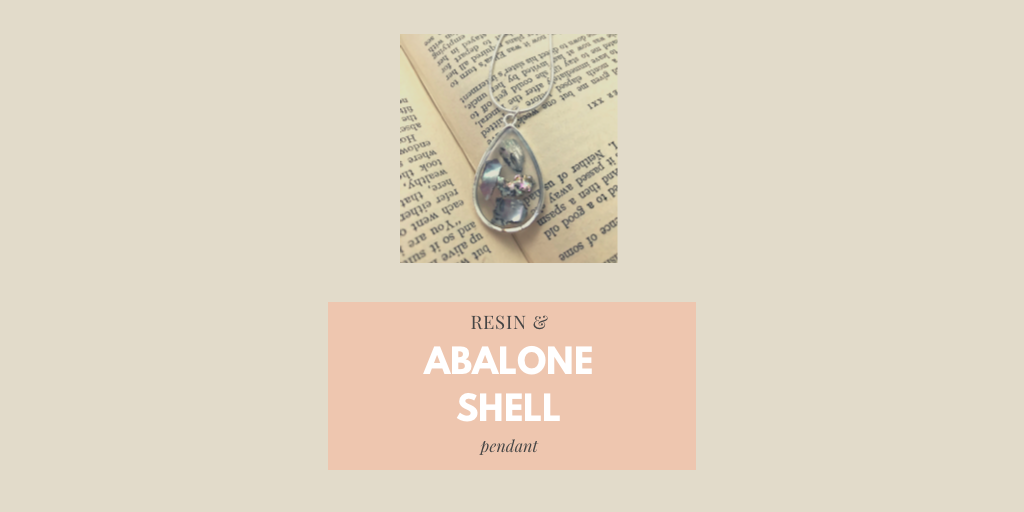Using Abalone Shell to Make Resin Pendants