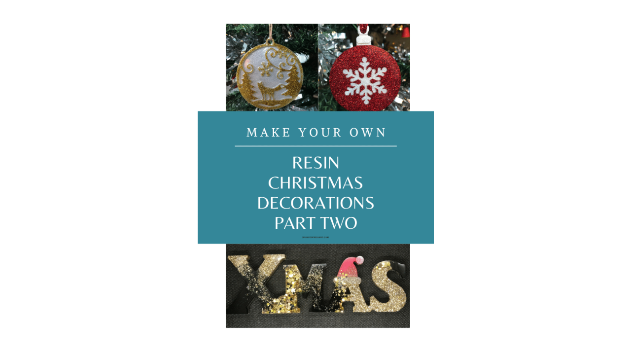 Make Your Own Resin Christmas Decorations Part 2